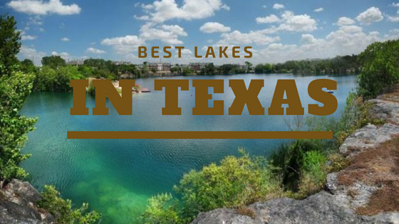 Cheapest Auto Insurance >> Best Lakes in Texas - Cheapest Auto Insurance