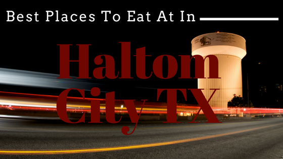 Best Places to Eat At in Haltom City, TX