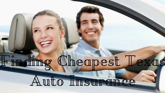 Finding Cheapest Texas Auto Insurance