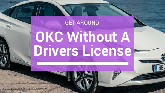 Get Around OKC Without A Drivers License