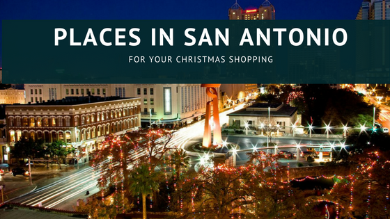 Places In San Antonio For Your Christmas Shopping