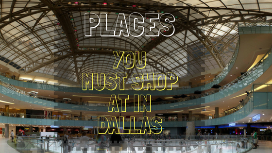 Places to Shop at in Dallas