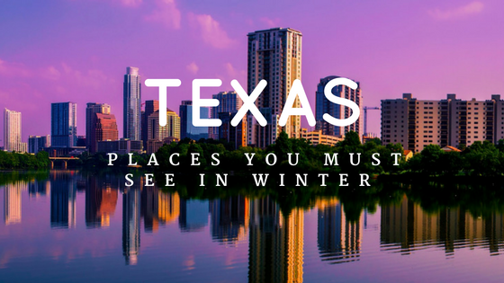 places-in-texas-you-must-see-in-winter