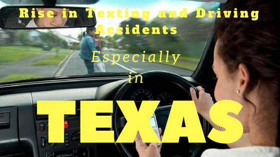 Rise in Texting and Driving Accidents Especially in Texas
